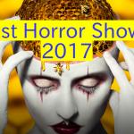 ТОП 15 лучших сериалов ужасов 2017 в преддверии Хэллоуина