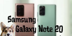 Samsung Galaxy Note 20 series: характеристики и отличия Note 20 и Note 20 Ultra